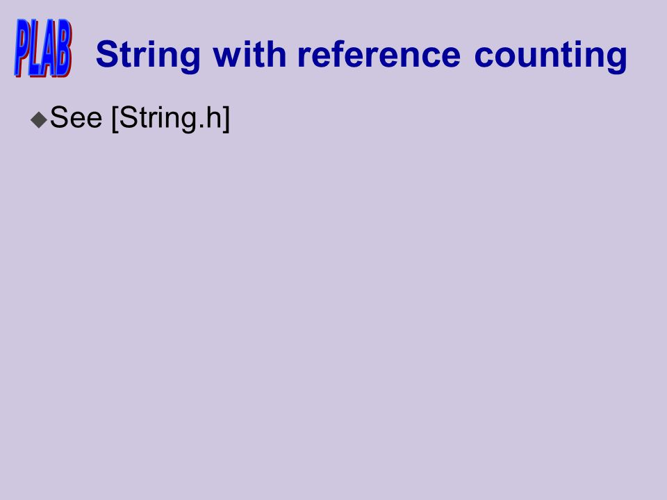 String with reference counting u See [String.h]