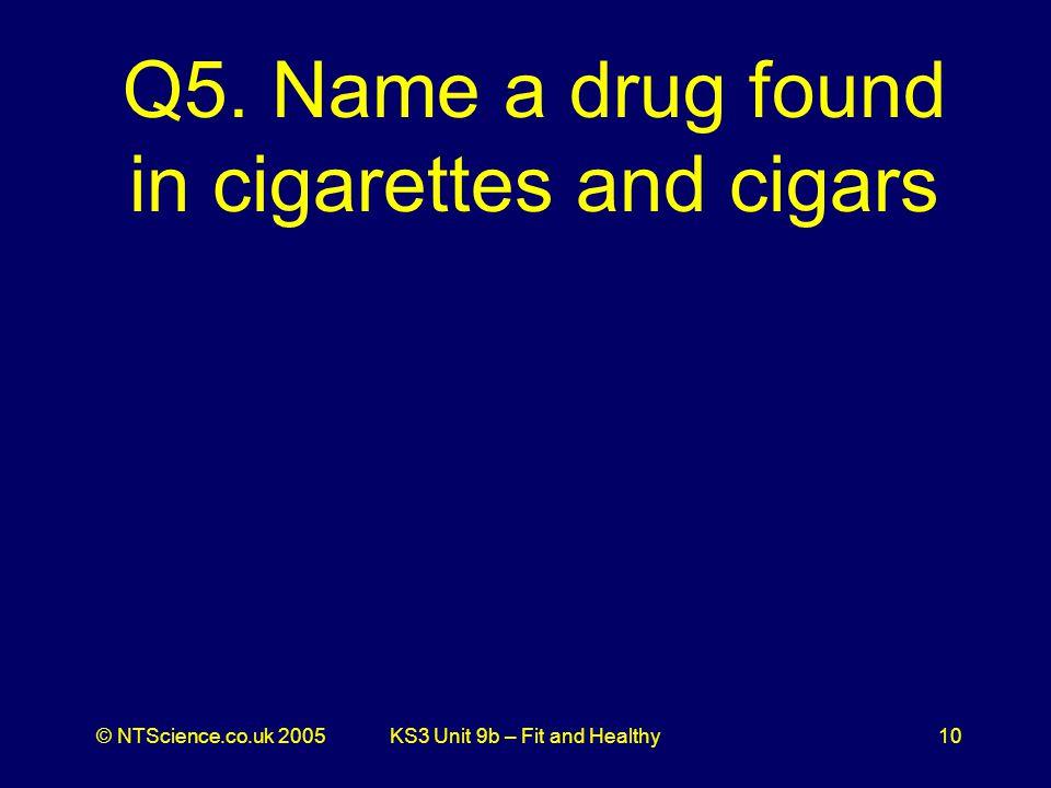 © NTScience.co.uk 2005KS3 Unit 9b – Fit and Healthy10 Q5.
