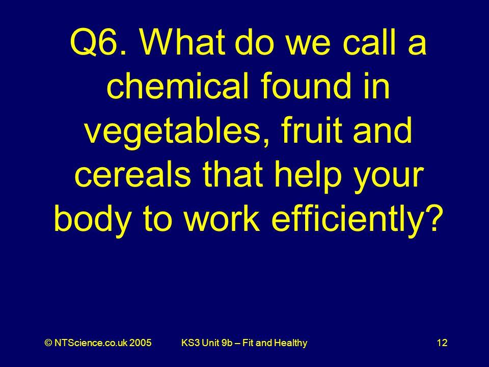 © NTScience.co.uk 2005KS3 Unit 9b – Fit and Healthy12 Q6.