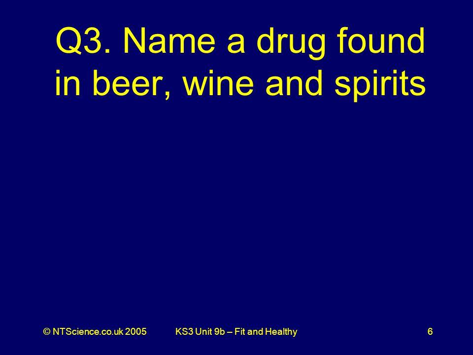 © NTScience.co.uk 2005KS3 Unit 9b – Fit and Healthy6 Q3.