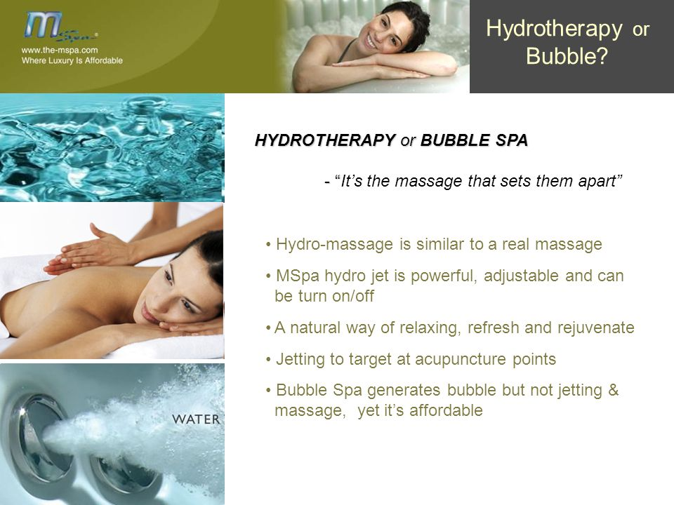 "HYDROTHERAPY or BUBBLE SPA - "" - ""It's the massage that sets them apart"" Hydro-massage is similar to a real massage MSpa hydro jet is powerful, adjust"