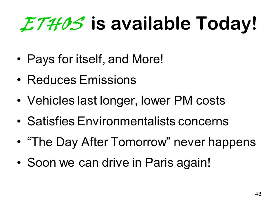 48 ETHOS is available Today. Pays for itself, and More.