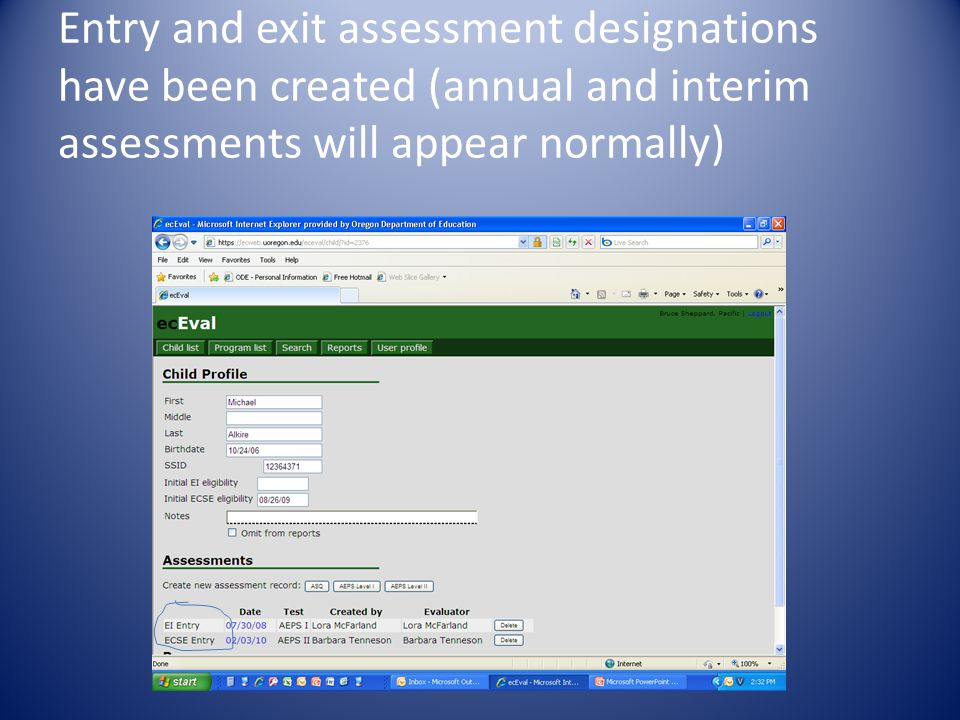 Entry and exit assessment designations have been created (annual and interim assessments will appear normally)