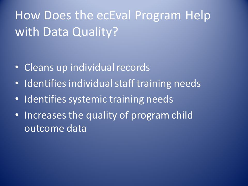 How Does the ecEval Program Help with Data Quality.