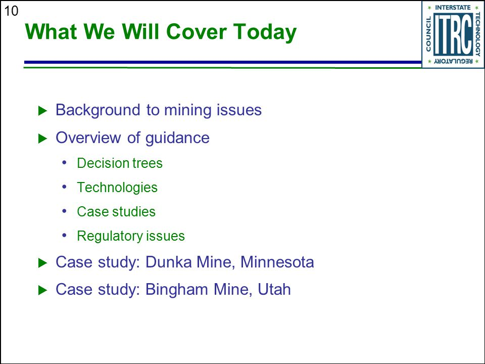 10 What We Will Cover Today  Background to mining issues  Overview of guidance Decision trees Technologies Case studies Regulatory issues  Case stu