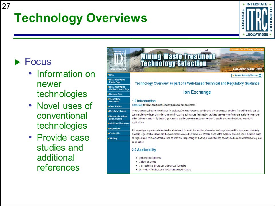 27 Technology Overviews  Focus Information on newer technologies Novel uses of conventional technologies Provide case studies and additional referenc