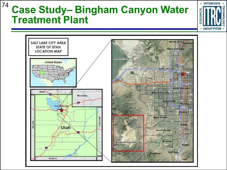 74 Case Study– Bingham Canyon Water Treatment Plant