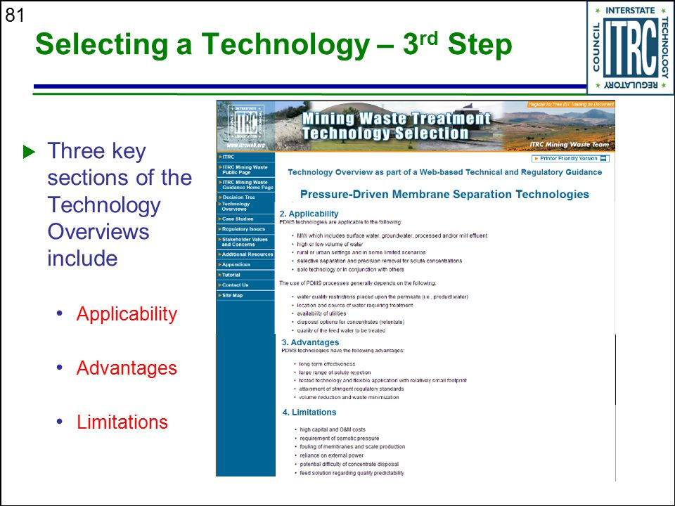 81 Selecting a Technology – 3 rd Step  Three key sections of the Technology Overviews include Applicability Advantages Limitations