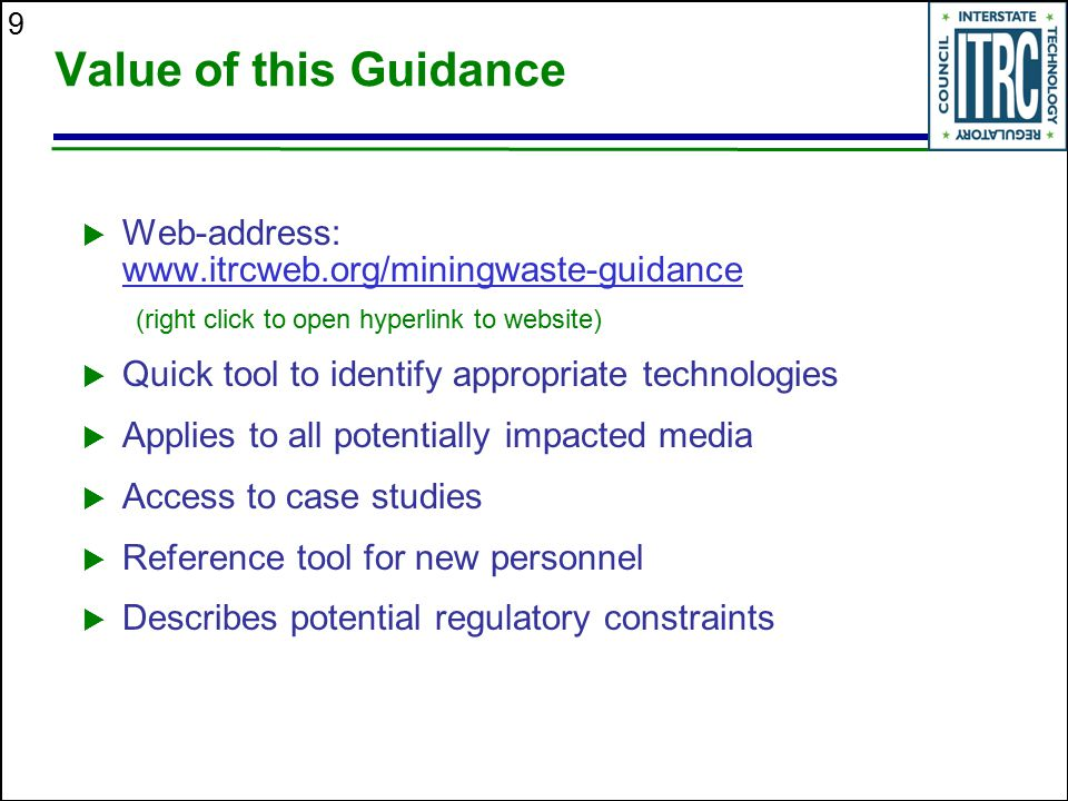 9 Value of this Guidance  Web-address: www.itrcweb.org/miningwaste-guidance www.itrcweb.org/miningwaste-guidance (right click to open hyperlink to we
