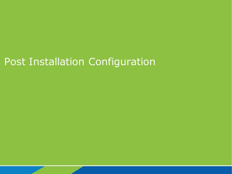 Post Installation Configuration