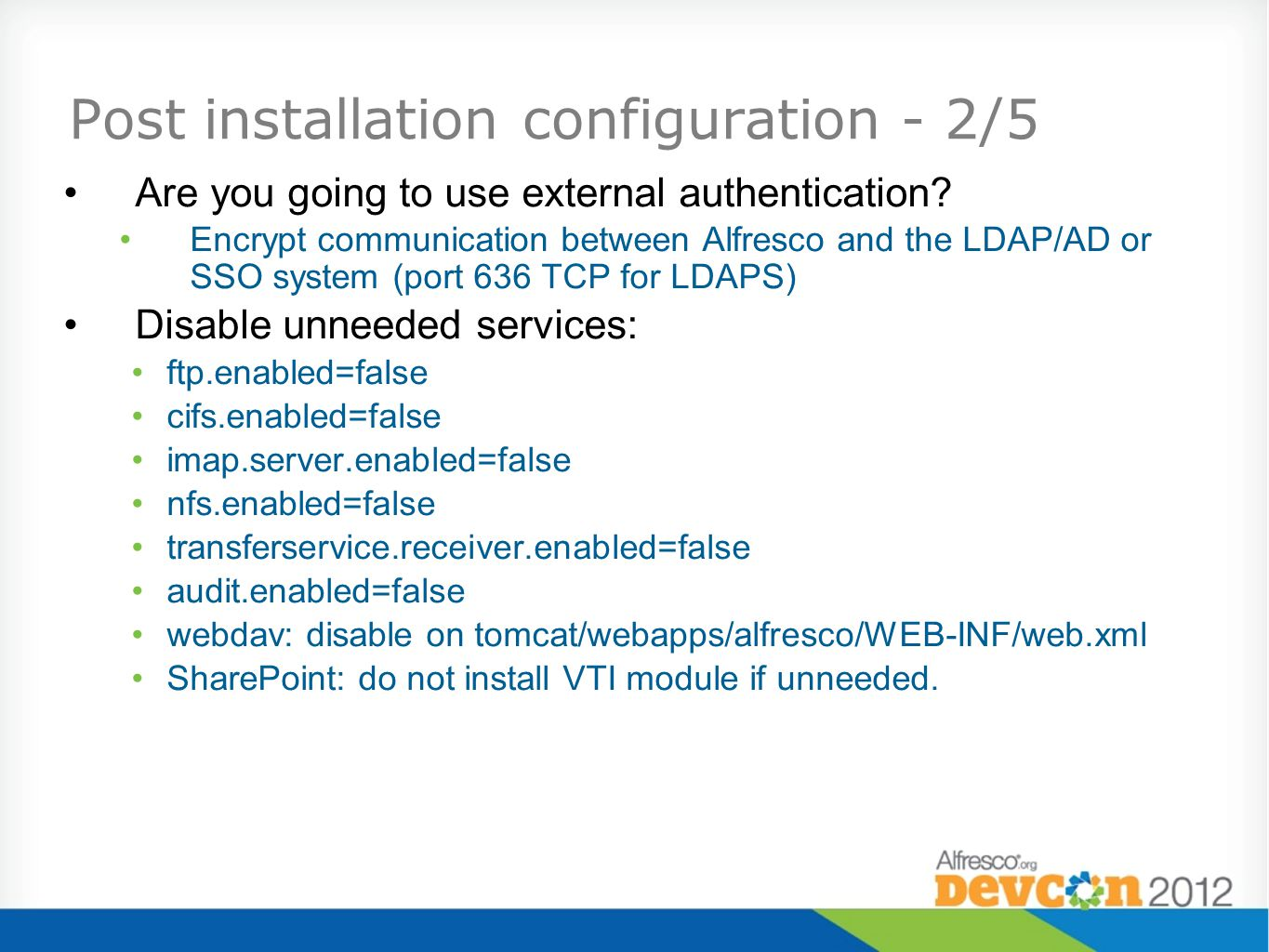 Post installation configuration - 2/5 Are you going to use external authentication? Encrypt communication between Alfresco and the LDAP/AD or SSO syst