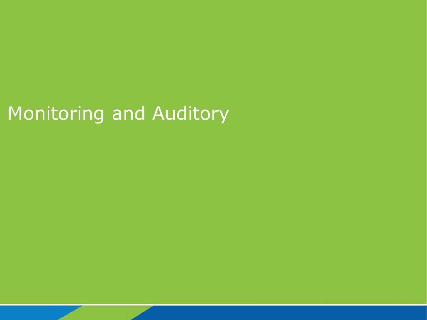 Monitoring and Auditory