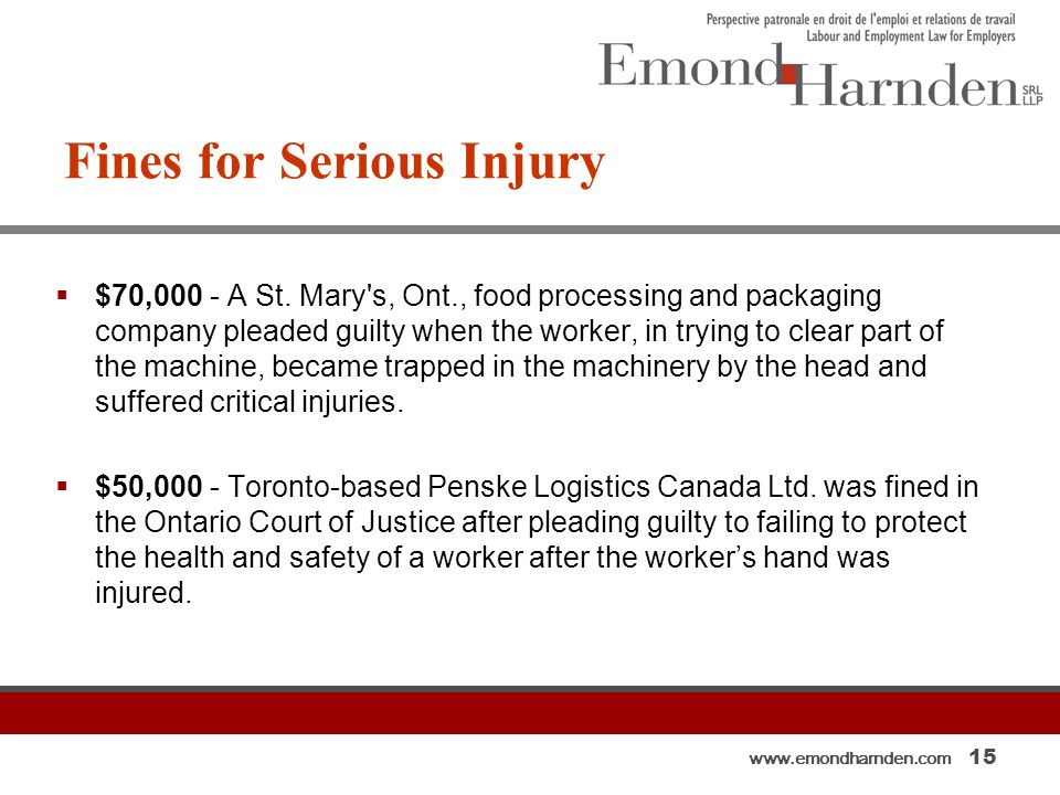 www.emondharnden.com 15 Fines for Serious Injury  $70,000 - A St.