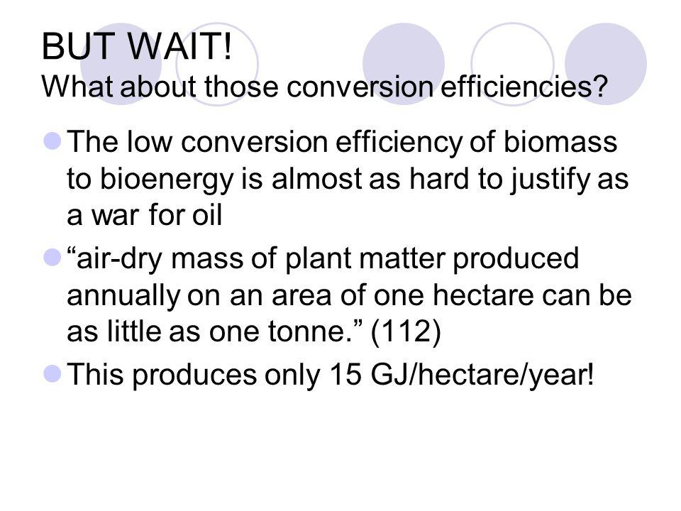 BUT WAIT. What about those conversion efficiencies.