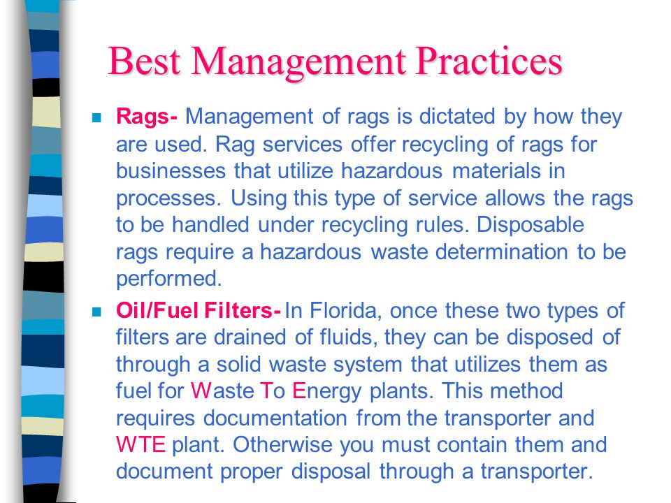 Best Management Practices Rags- Management of rags is dictated by how they are used.