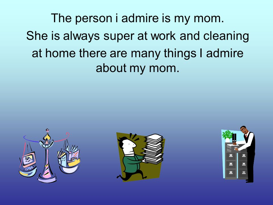 She is a great mom and helpful too.