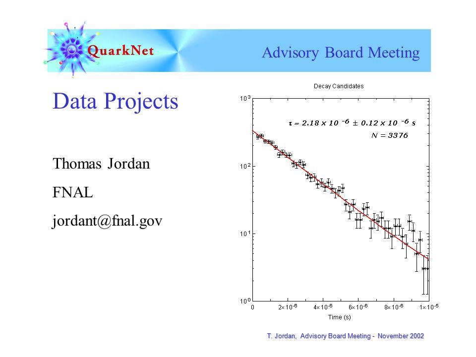 T. Jordan, Advisory Board Meeting - November 2002 Advisory Board Meeting T.