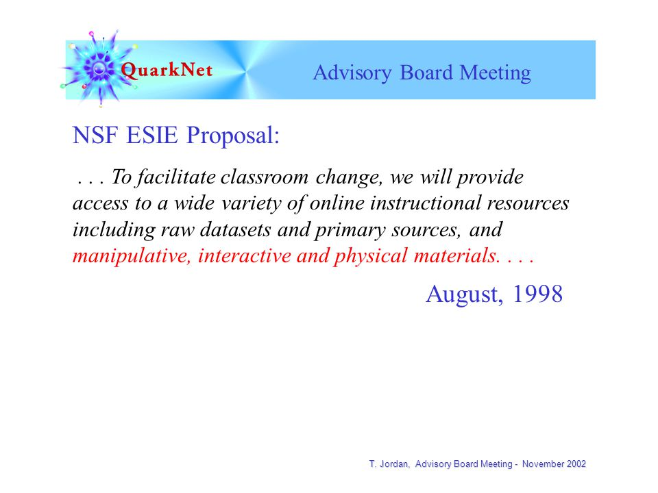 T. Jordan, Advisory Board Meeting - November 2002 Advisory Board Meeting NSF ESIE Proposal:...