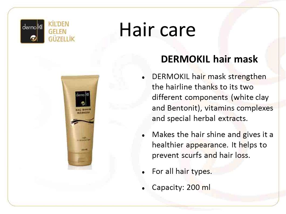 Hair care DERMOKIL hair mask DERMOKIL hair mask strengthen the hairline thanks to its two different components (white clay and Bentonit), vitamins com