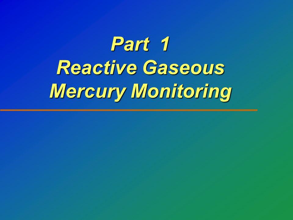 Part 1 Reactive Gaseous Mercury Monitoring