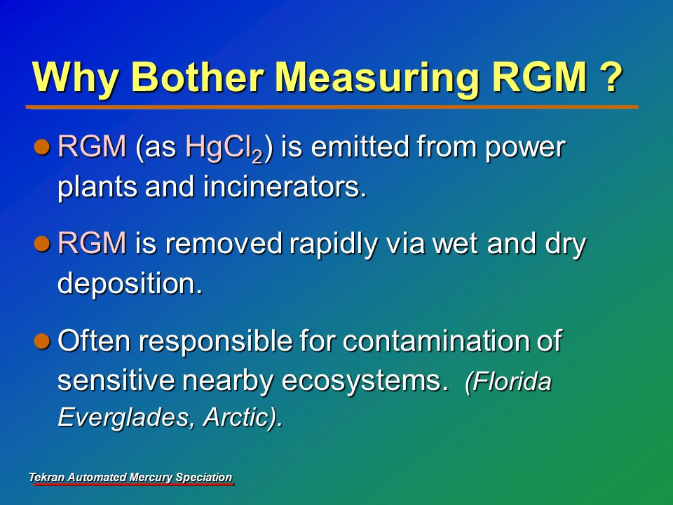 Tekran Automated Mercury Speciation Why Bother Measuring RGM .