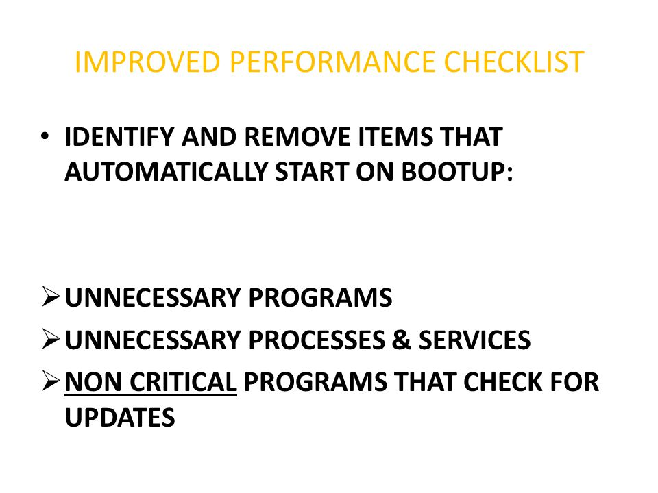 IMPROVED PERFORMANCE CHECKLIST (cont'd)  INCREASE VIRTUAL MEMORY SPACE.
