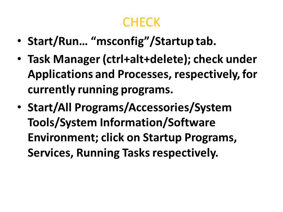 CHECK Start/Run… msconfig /Startup tab.