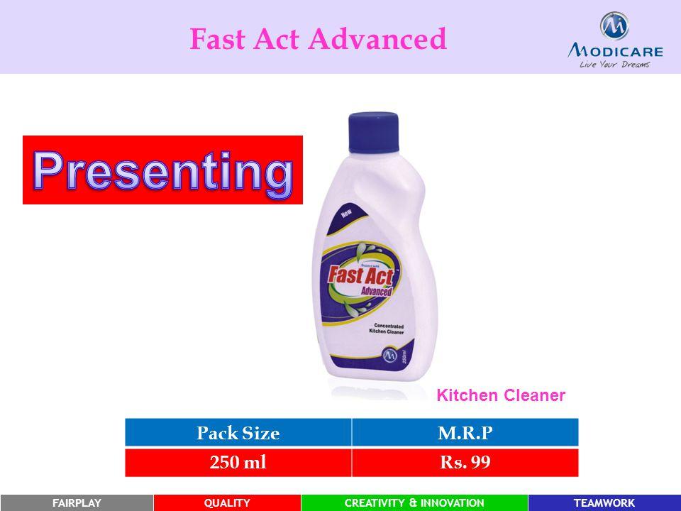 FAIRPLAYQUALITYCREATIVITY & INNOVATIONTEAMWORK Fast Act Advanced Kitchen Cleaner Pack SizeM.R.P 250 mlRs.