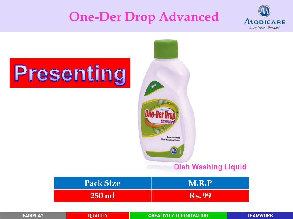 FAIRPLAYQUALITYCREATIVITY & INNOVATIONTEAMWORK One-Der Drop Advanced Dish Washing Liquid Pack SizeM.R.P 250 mlRs.