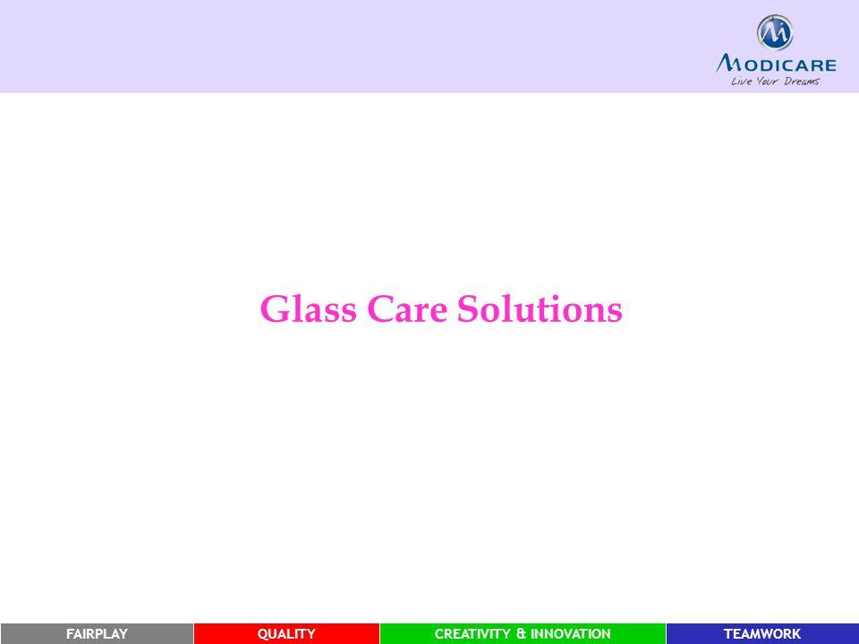 FAIRPLAYQUALITYCREATIVITY & INNOVATIONTEAMWORK Glass Care Solutions