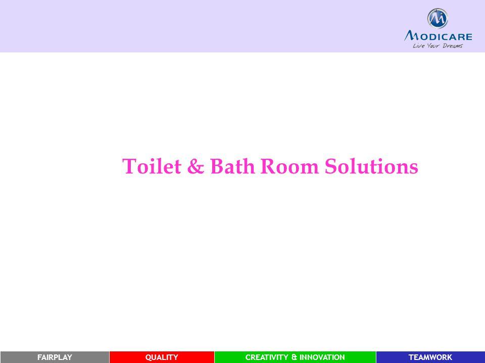 FAIRPLAYQUALITYCREATIVITY & INNOVATIONTEAMWORK Toilet & Bath Room Solutions
