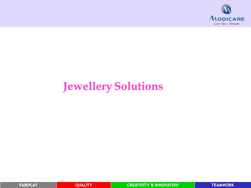 FAIRPLAYQUALITYCREATIVITY & INNOVATIONTEAMWORK Jewellery Solutions