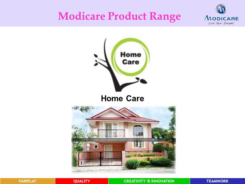 FAIRPLAYQUALITYCREATIVITY & INNOVATIONTEAMWORK FAIRPLAYQUALITYCREATIVITY & INNOVATIONTEAMWORKFAIRPLAYQUALITYCREATIVITY & INNOVATIONTEAMWORK Modicare Product Range Home Care