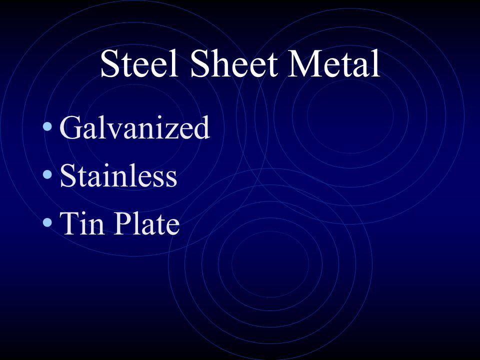 Lead Sheet Metal One of the oldest sheet metals Used for thick tanks and radiation areas X-ray proof