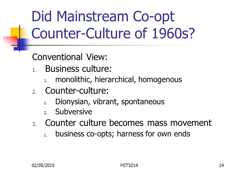 02/05/2015MIT321414 Did Mainstream Co-opt Counter-Culture of 1960s.