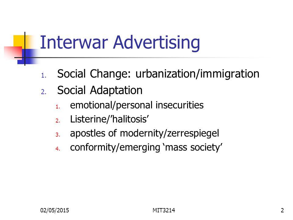 02/05/2015MIT32142 Interwar Advertising 1. Social Change: urbanization/immigration 2.