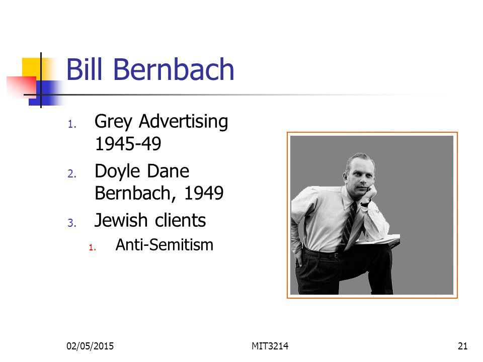 02/05/2015MIT321421 Bill Bernbach 1. Grey Advertising 1945-49 2.