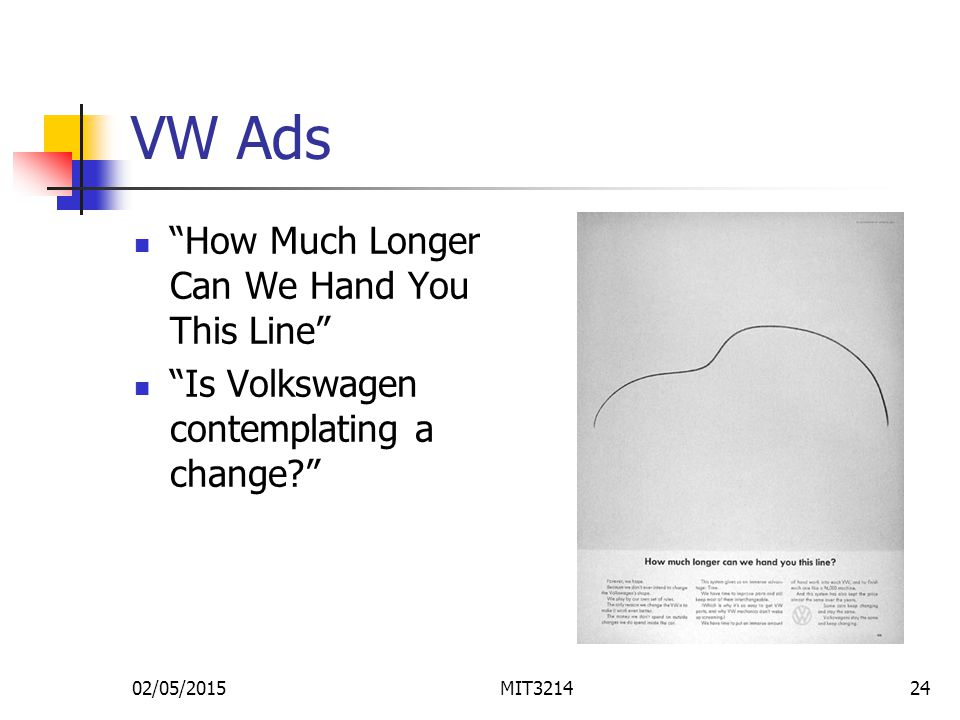 02/05/2015MIT321424 VW Ads How Much Longer Can We Hand You This Line Is Volkswagen contemplating a change