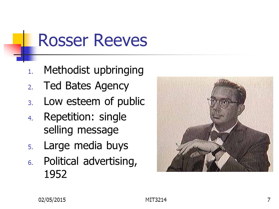 02/05/2015MIT32147 Rosser Reeves 1. Methodist upbringing 2.
