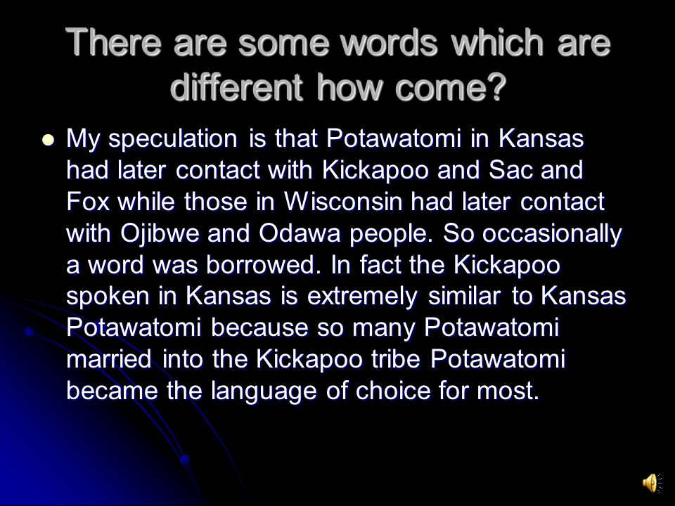 There are some words which are different how come.