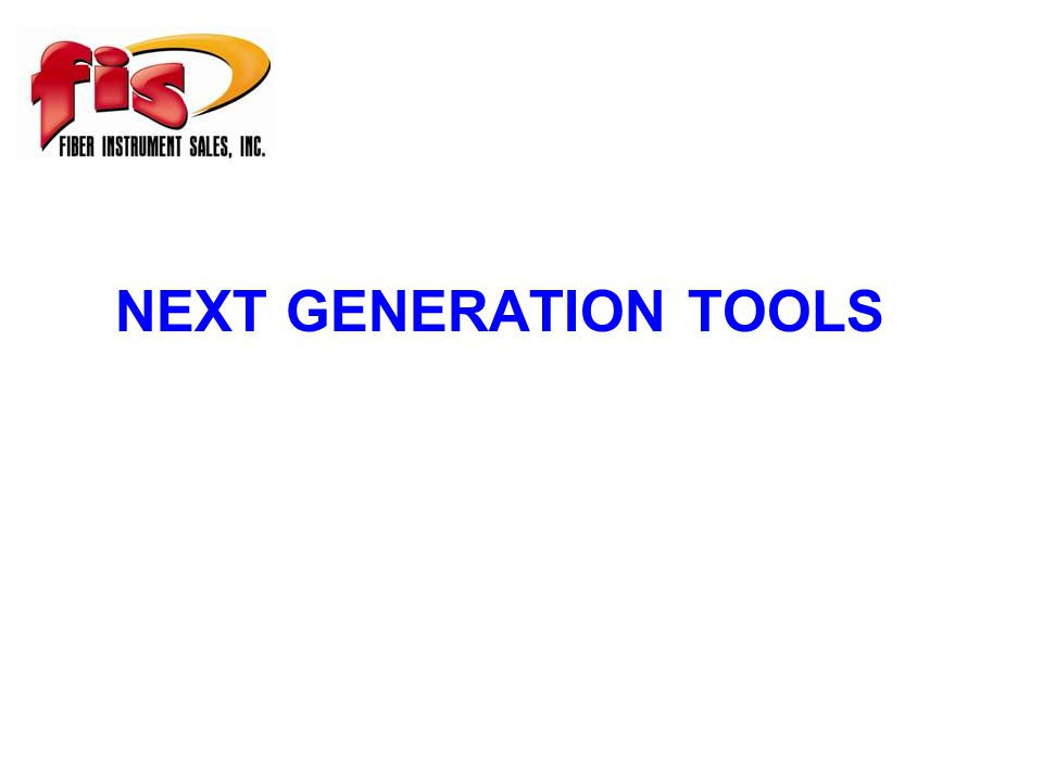 NEXT GENERATION TOOLS