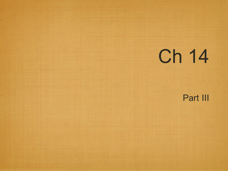 Ch 14 Part III