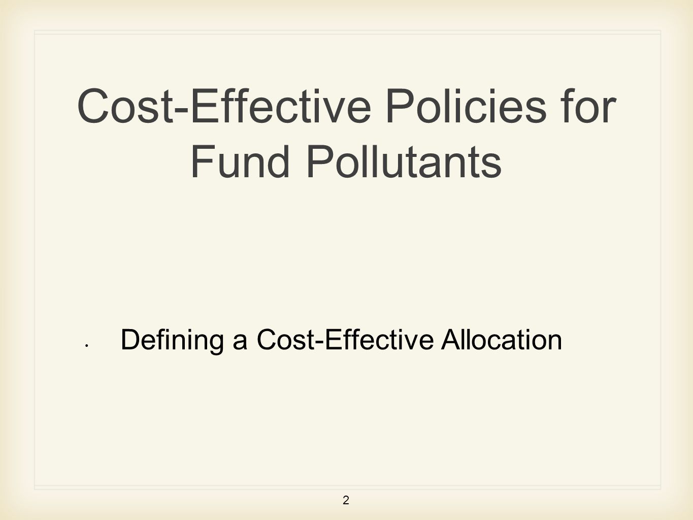 2 Cost-Effective Policies for Fund Pollutants Defining a Cost-Effective Allocation