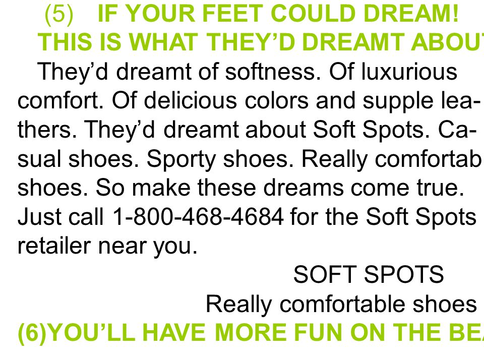 (5) IF YOUR FEET COULD DREAM. THIS IS WHAT THEY'D DREAMT ABOUT.