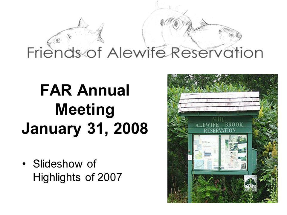 FAR Annual Meeting January 31, 2008 Slideshow of Highlights of 2007