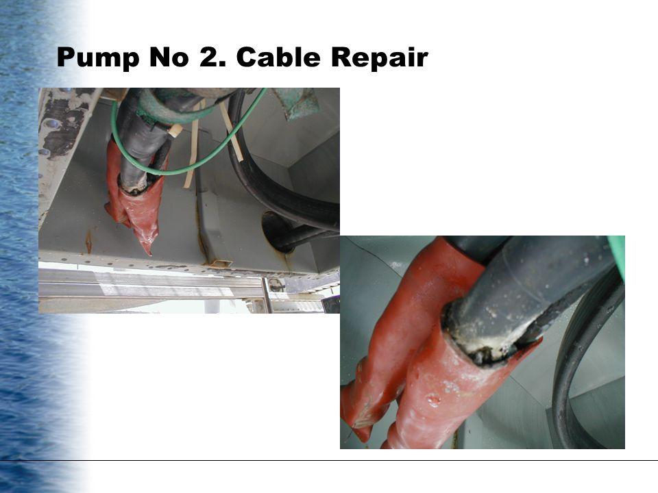 Pump No 2. Cable Repair step