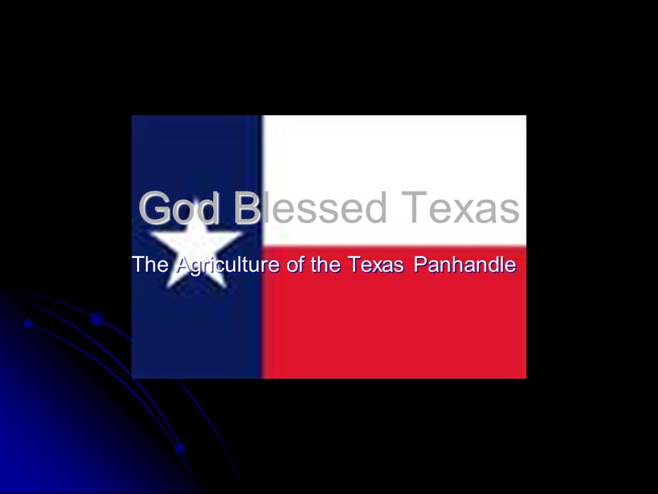 God Blessed Texas The Agriculture of the Texas Panhandle