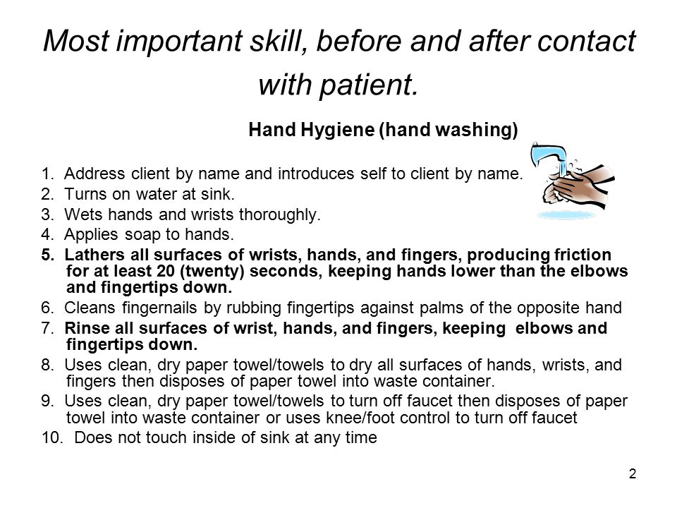 2 Most important skill, before and after contact with patient.