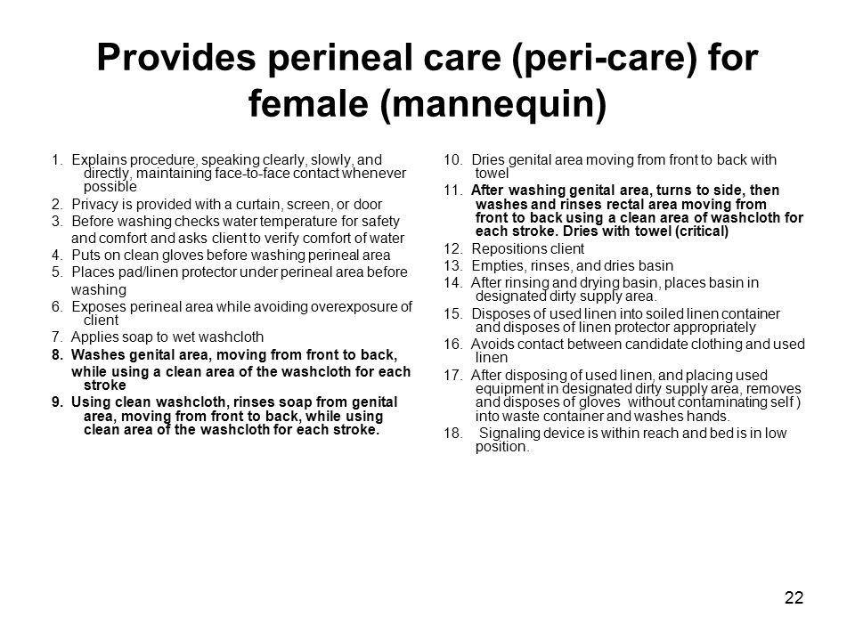 22 Provides perineal care (peri-care) for female (mannequin) 1.