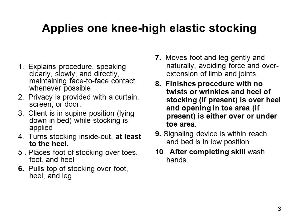 3 Applies one knee-high elastic stocking 1.